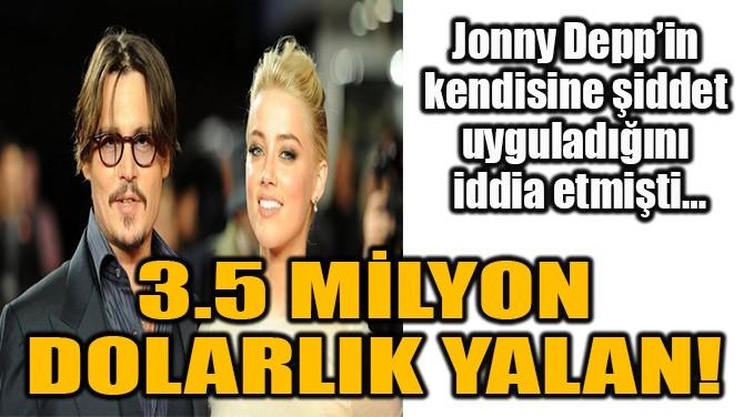 3.5 MİLYON DOLARLIK YALAN!