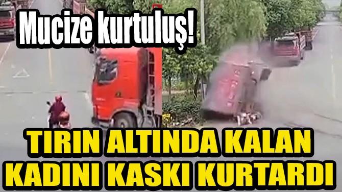TIRIN ALTINDA KALAN KADINI KASKI KURTARDI