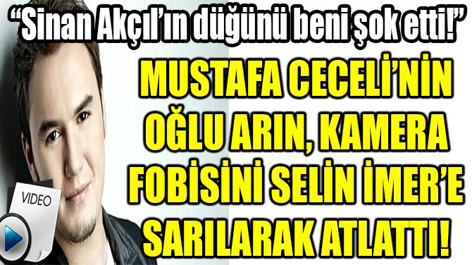 CECELİ'NİN OĞLU, KAMERA FOBİSİNİ SELİN İMER'E SARILARAK ATLATTI!