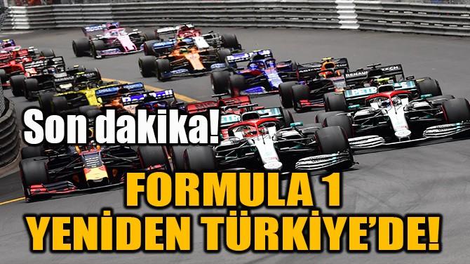 FORMULA 1 YENİDEN TÜRKİYE'DE!