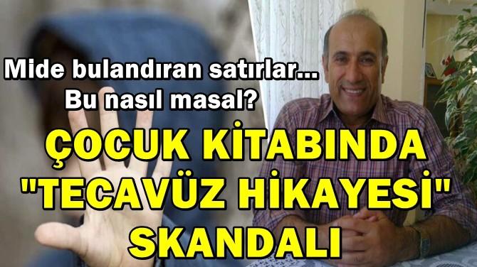 """ÇOCUK KİTABINDA """"TECAVÜZ HİKAYESİ"""" SKANDALI!"""