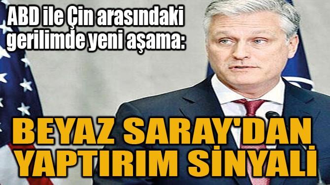 BEYAZ SARAY'DAN  YAPTIRIM SİNYALİ