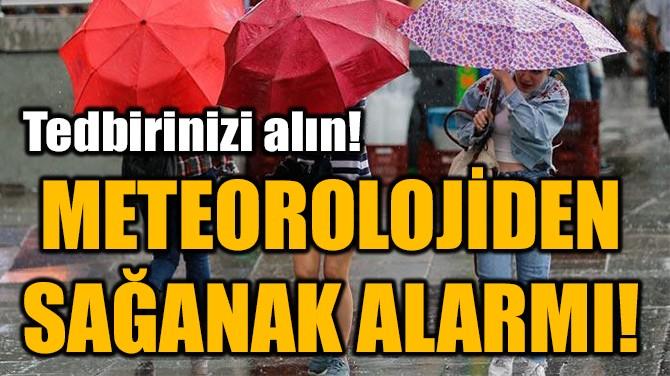METEOROLOJİDEN SAĞANAK ALARMI!