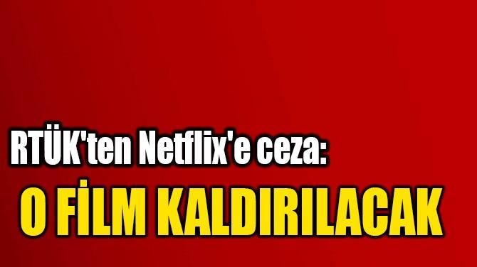 RTÜK'TEN NETFLİX'E CEZA