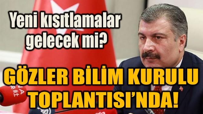GÖZLER BİLİM KURULU  TOPLANTISI'NDA!