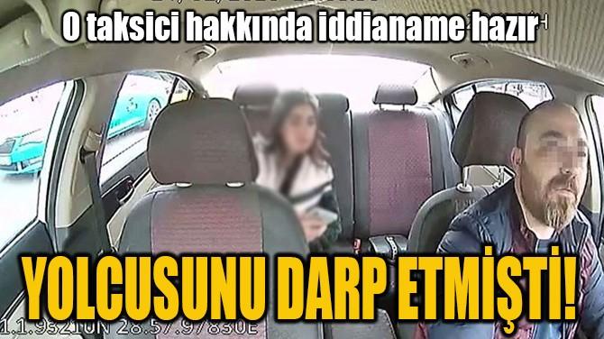 YOLCUSUNU DARP ETMİŞTİ!