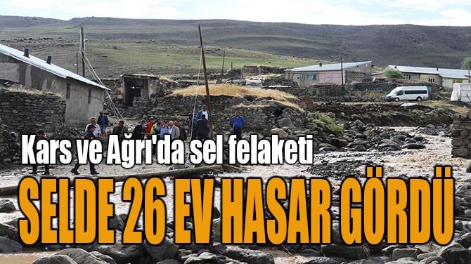 SELDE 26 EV HASAR GÖRDÜ
