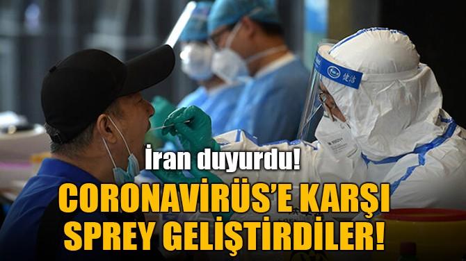CORONAVİRÜS'E KARŞI SPREY GELİŞTİRDİLER!