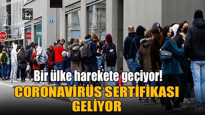 CORONAVİRÜS SERTİFİKASI  GELİYOR