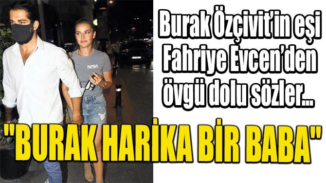 """""""BURAK HARİKA BİR BABA"""""""