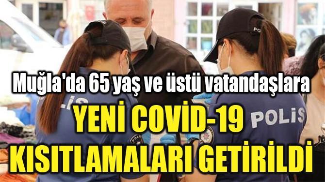 YENİ COVİD-19  KISITLAMALARI GETİRİLDİ