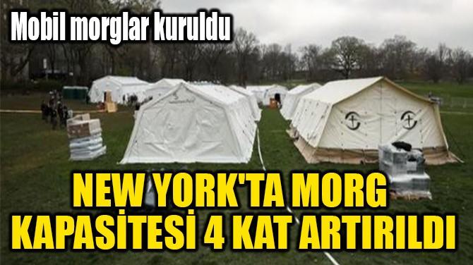 NEW YORK'TA MORG  KAPASİTESİ 4 KAT ARTIRILDI