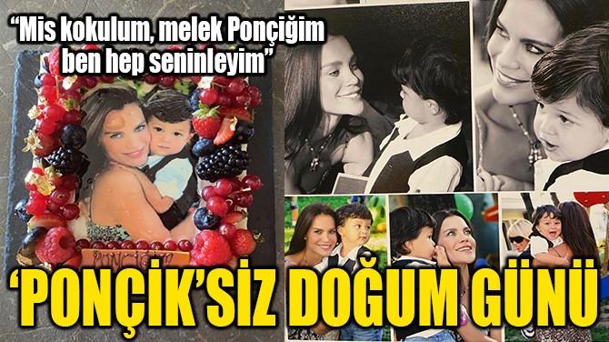 'PONÇİK'SİZ DOĞUM GÜNÜ