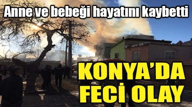 KONYA'DA FECİ OLAY!