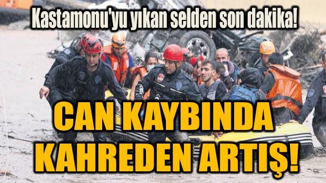 CAN KAYBINDA  KAHREDEN ARTIŞ!