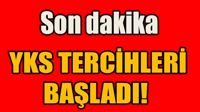 YKS TERCİHLERİ  BAŞLADI!