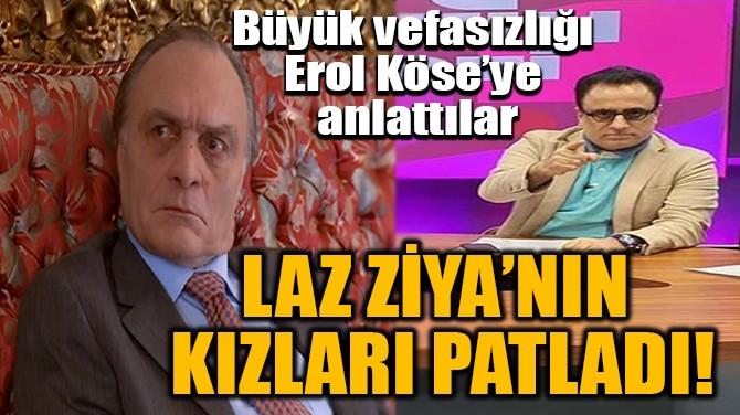 LAZ ZİYA'NIN  KIZLARI PATLADI!