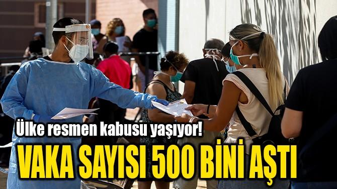 VAKA SAYISI 500 BİNİ AŞTI