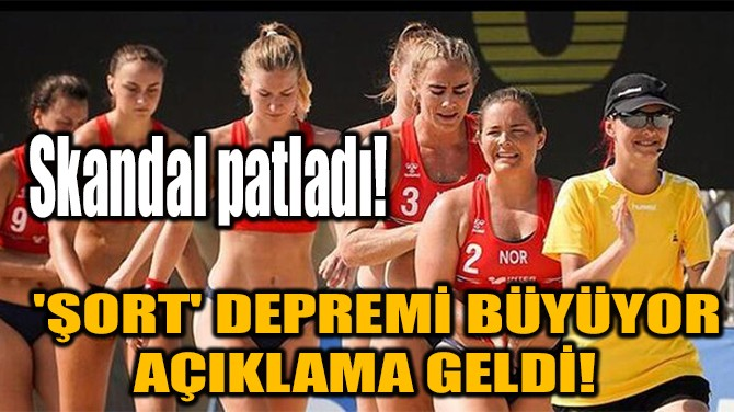 SKANDAL PATLADI! 'ŞORT' DEPREMİ BÜYÜYOR