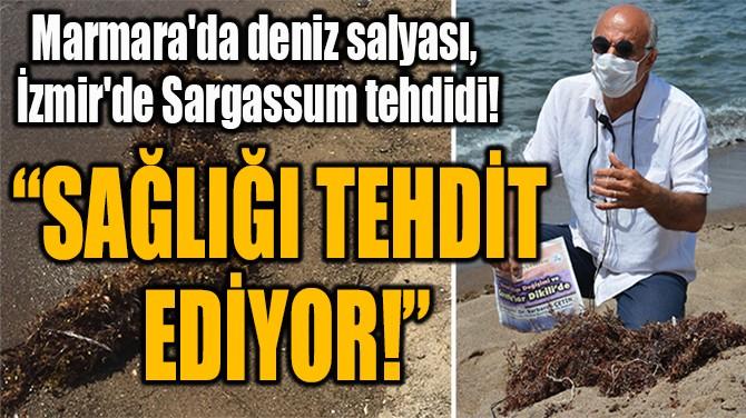 """""""SAĞLIĞI TEHDİT  EDİYOR!"""""""