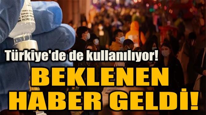 BEKLENEN  HABER GELDİ!