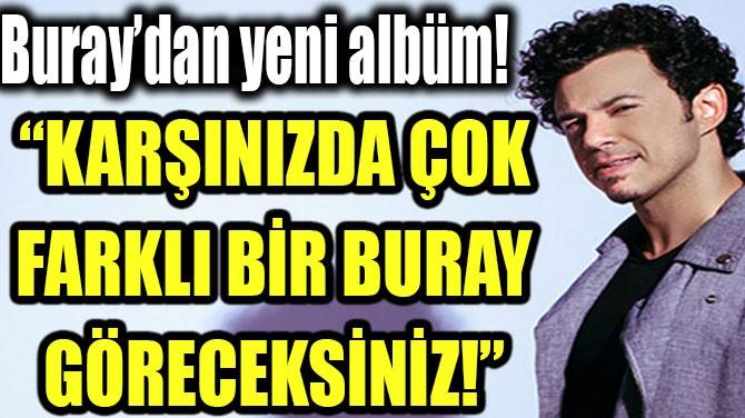 """""""KARŞINIZDA ÇOK FARKLI BİR BURAY GÖRECEKSİNİZ!"""""""