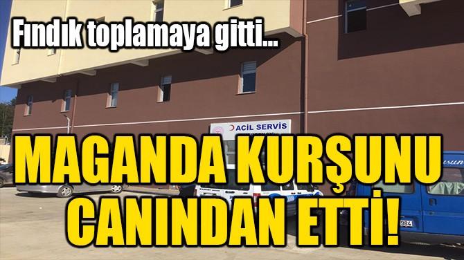 MAGANDA KURŞUNU CANINDAN ETTİ!