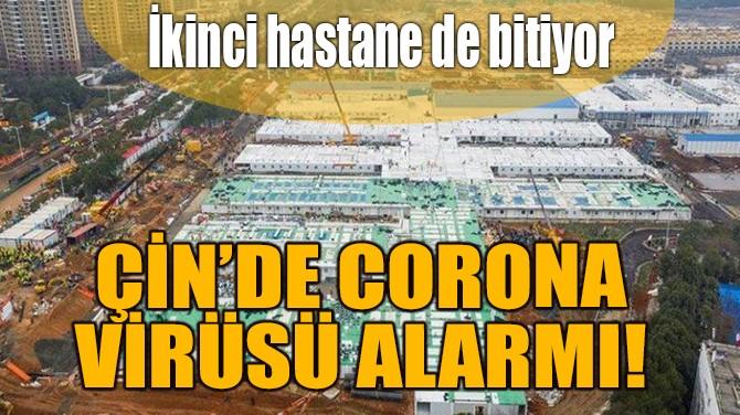 ÇİN'DE CORONA VİRÜSÜ ALARMI!