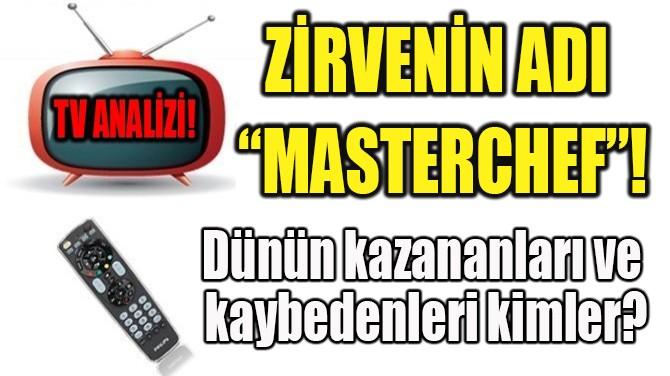 "ZİRVENİN ADI ""MASTERCHEF""!"