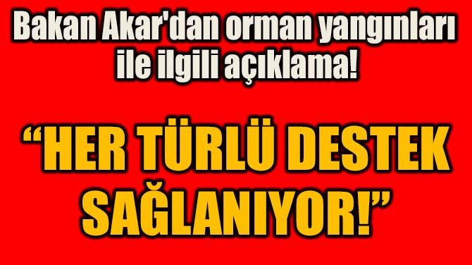 """""""HER TÜRLÜ DESTEK SAĞLANIYOR!"""""""