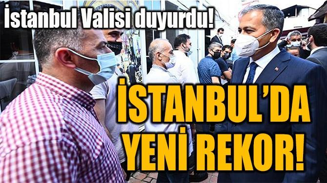 İSTANBUL'DA YENİ REKOR!