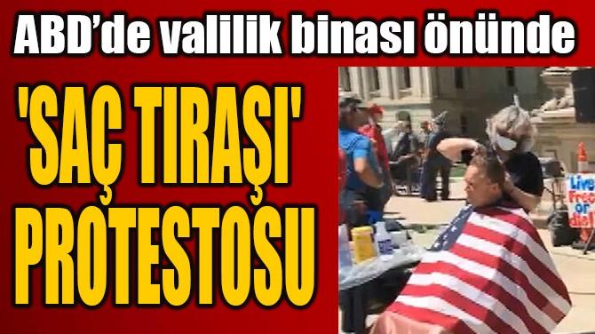 ABD'DE VALİLİK BİNASI ÖNÜNDE 'SAÇ TIRAŞI' PROTESTOSU