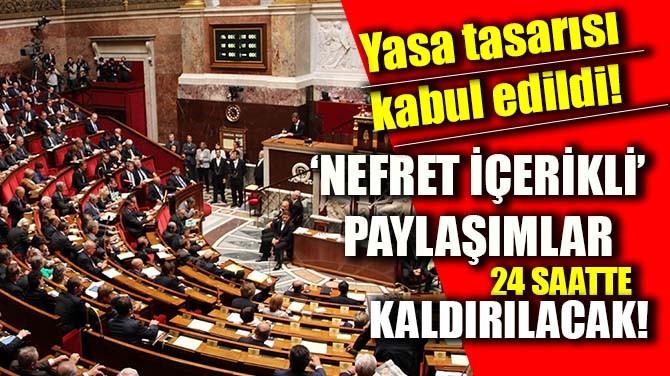 'NEFRET İÇERİKLİ' PAYLAŞIMLAR 24 SAATTE KALDIRILACAK!