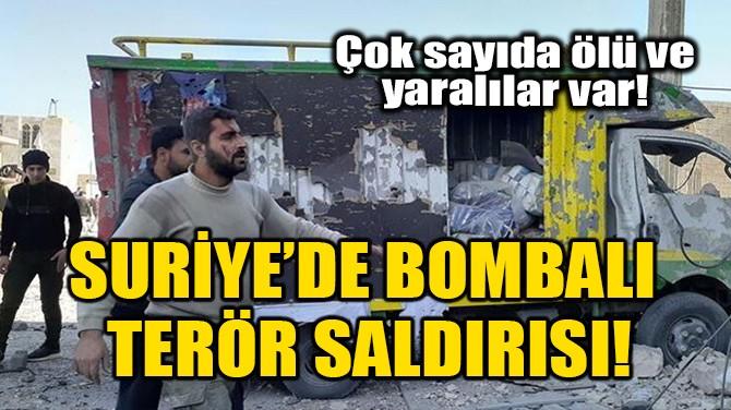 SURİYE'DE BOMBALI TERÖR SALDIRISI!