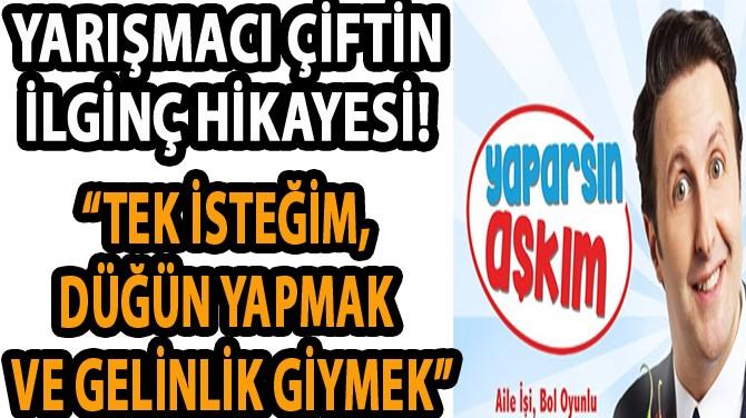 """""""YAPARSIN AŞKIM""""A KATILAN ÇİFTİN İLGİNÇ HİKAYESİ!"""