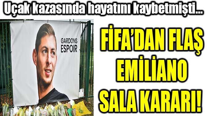 FİFA'DAN FLAŞ EMİLİANO SALA KARARI!