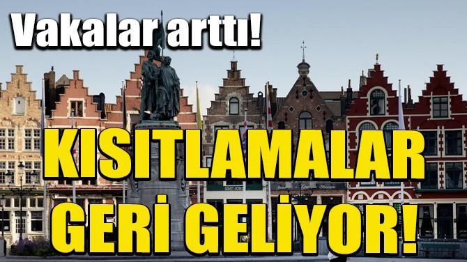 VAKALAR ARTTI! BELÇİKA'DA KISITLAMALAR GERİ GELİYOR!