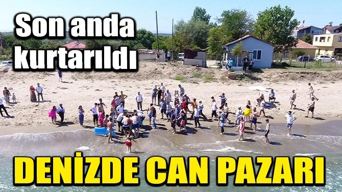 DENİZDE CAN PAZARI
