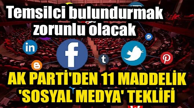 AK PARTİ'DEN, 11 MADDELİK  'SOSYAL MEDYA' TEKLİFİ