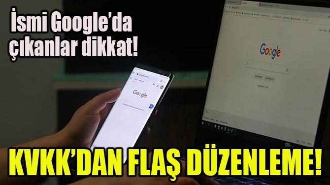 KVKK'DAN FLAŞ DÜZENLEME!