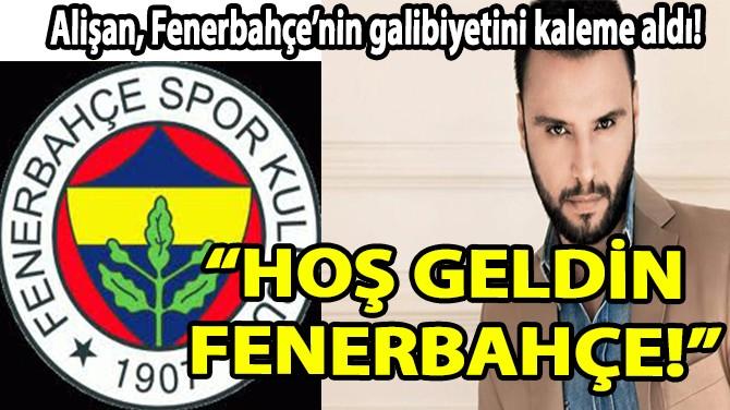 ALİŞAN, FENERBAHÇE'NİN GALİBİYETİNİ KALEME ALDI!