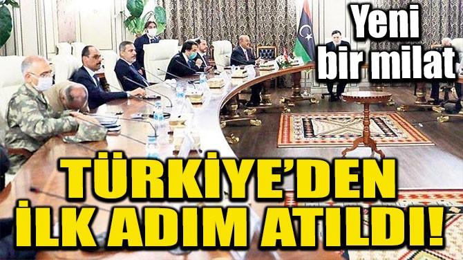 TÜRKİYE'DEN İLK ADIM