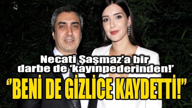 ''BENİ DE GİZLİCE KAYDETTİ!''