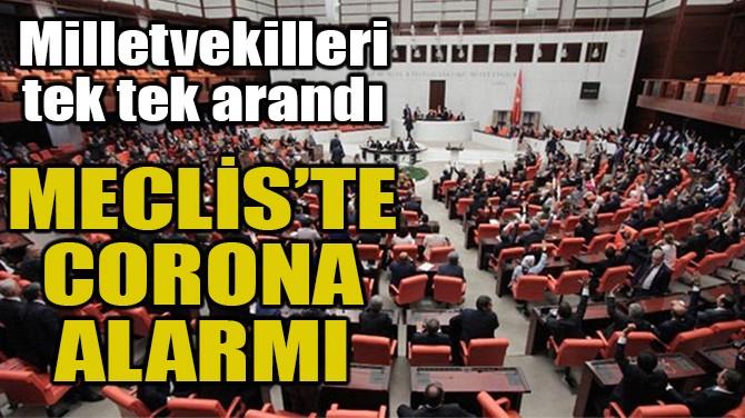 MECLİS'TE CORONA ALARMI