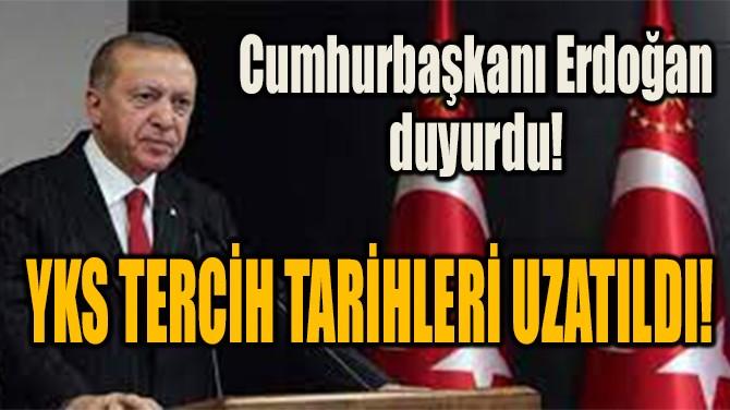 YKS TERCİH TARİHLERİ UZATILDI!