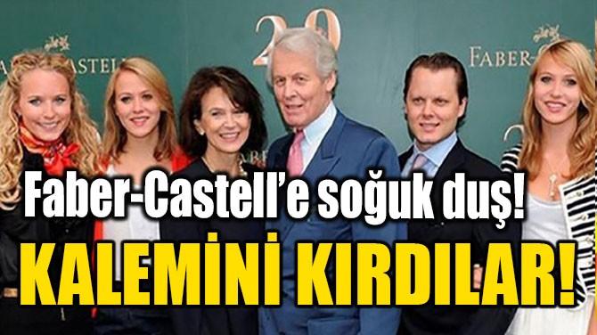 FABER-castELL'E SOĞUK DUŞ!