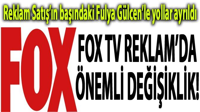 FOX TV REKLAM'DA ÖNEMLİ DEĞİŞİKLİK!