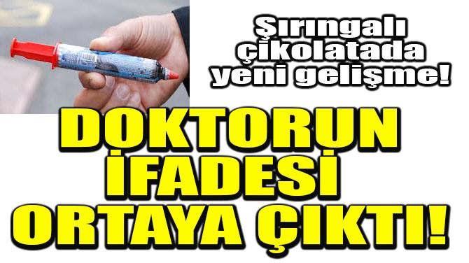 DOKTORUN İFADESİ ORTAYA ÇIKTI!