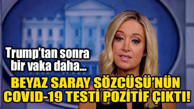 BEYAZ SARAY SÖZCÜSÜ'NÜN COVID-19 TESTİ POZİTİF ÇIKTI!