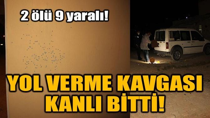 YOL VERME KAVGASI KANLI BİTTİ!